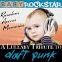 Lullaby Renditions Of Daft Punk: Random Acces Memories - Baby Rockstar