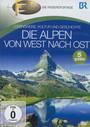 Die Alpen Von West Nach OST - BR Fernweh