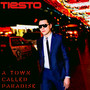 A Town Called Paradise - Tiesto