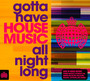 Gotta Have House Music - Ministry Of Sound