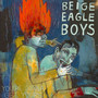 You're Gonna Get Yours - Beige Eagle Boys