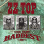 The Very Baddest Of - ZZ Top