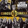 Live At Wacken - Circle II Circle