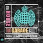 House That Garage Built - Ministry Of Sound