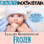 Lullaby Renditions Of Disney's Frozen - Baby Rockstar