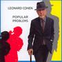 Popular Problems - Leonard Cohen