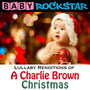 Lullaby Renditions Of A Charlie Brown Christmas - Baby Rockstar