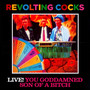 Live You Goddamned Son Of A Bitch - Revolting Cocks