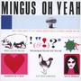 Oh Yeah - Charles Mingus