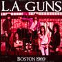Live In Boston 1989 - L.A. Guns