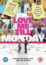 - Love Me Till Monday