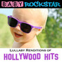 Lullaby Renditions Of Hollywood Hits - Baby Rockstar