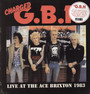 Live At The Ace Brixton 1983 - G.B.H.