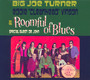 Roomful Of Blues - Big Joe Turner  & Vinson, Eddie