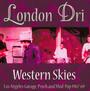 Western Skies - London Dri