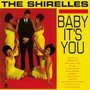 Baby It's You - The Shirelles