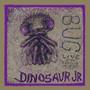 Bug Live - Dinosaur JR.