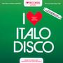 I Love Italo Disco - I Love Italo Disco  /  Various