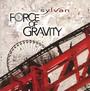 Force Of Gravity - Sylvan