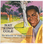 To Whom It May Concern - Nat King Cole