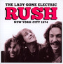 The Lady Gone Electric - Rush