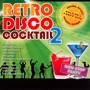 Retro Disco Koktel 2 - Retro Disco