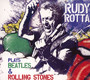 Plays Beatles & Rolling Stones - Rudy Rotta