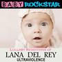 Lullaby Renditions Of Lana Del Rey - Baby Rockstar