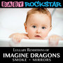 Lullaby Renditions Of Imagine Dragons - Baby Rockstar