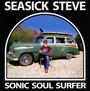 Sonic Soul Surfer - Seasick Steve