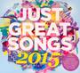 Just Great Songs 2015 - Just Great Songs 2015  /  Various (UK)