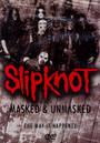 Masked & Unmasked - Slipknot