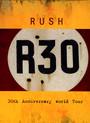 R30 30th Anniversary World Tour - Rush