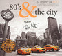 80's & The City - ...And The City