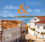 Chillout & The City - ...And The City