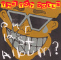 Our Last Album? - Toy Dolls