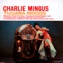 Tijuana Moods - Charles Mingus