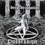 Possesion - Deep Desolation