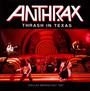 Thrash In Texas - Anthrax