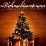 Weihnachtsoratorium - J.S. Bach