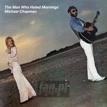 Man Who Hated Mornings - Michael Chapman