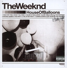 House Of Balloons - Weeknd