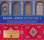Balkan & Jewish Inspirations 3 - V/A