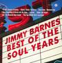 Best Of The Soul Years - Jimmy Barnes