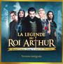La Legende Du Roi Arthur - Musical Show