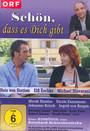 Schoen, Dass Es Dich Gibt - Movie / Film