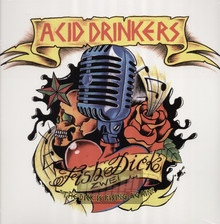 Fishdick 2 - The Dick Is Rising Again - Acid Drinkers
