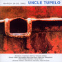March 16-20, 1992 - Uncle Tupelo