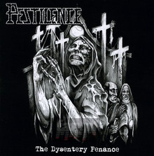 The Dysentry Penance - Pestilence