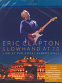 Slowhand At 70 - Live At The Royal Albert Hall - Eric Clapton